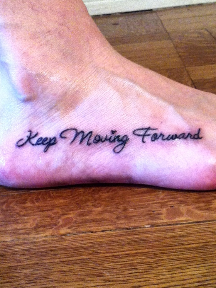 17 best ideas about Keep Moving Forward Tattoo on ...