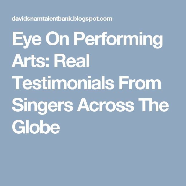Eye On Performing Arts: Real Testimonials From Singers Across The Globe