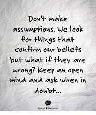Image result for do not make assumptions quotes