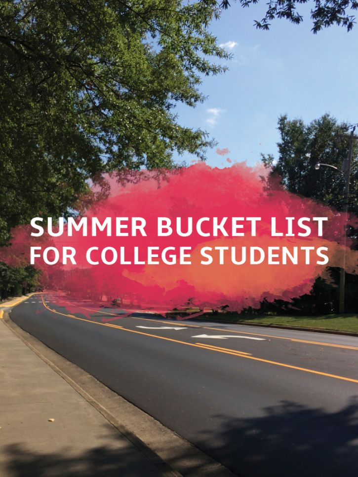 Summer Bucket List for College Students. I just read this two mins. ago and it is awesome!