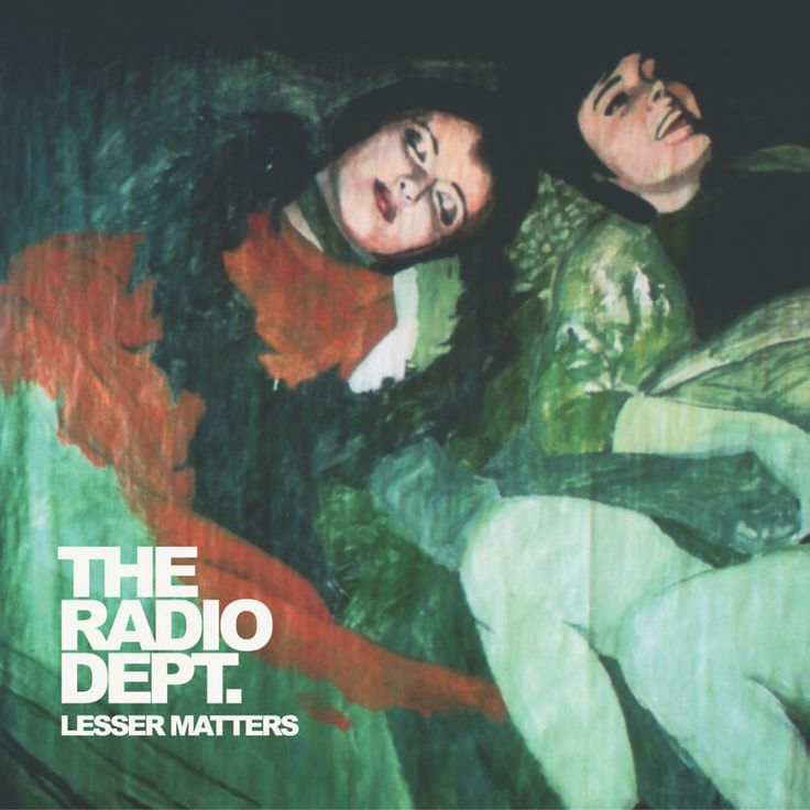 "The Radio Dept. ""Lesser Matters"""