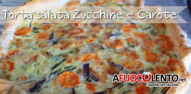 TORTA SALATA ZUCCHINE E CAROTE #afuocolento #zucchine #carote #carrot