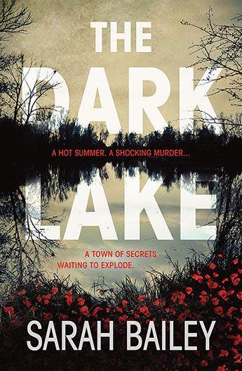 The Dark Lake / Sarah Bailey (Uncorrected proof copy)