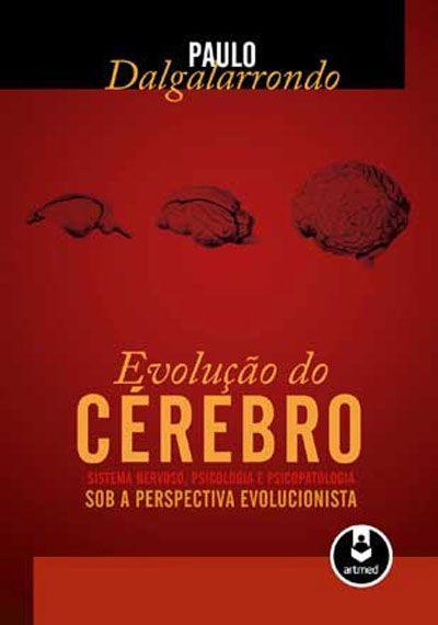 Evolução do Cérebro de Paulo Dalgalarrondo