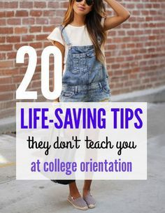 20 Life-Saving Tips They Don't Teach You At College Orientation