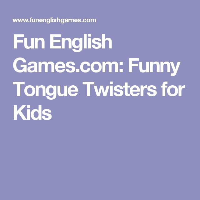 Fun English Games.com: Funny Tongue Twisters for Kids