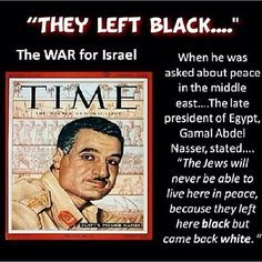 What President Gamal Abdel Nasser said concerning the real Jews.