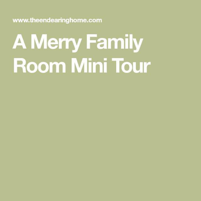 A Merry Family Room Mini Tour