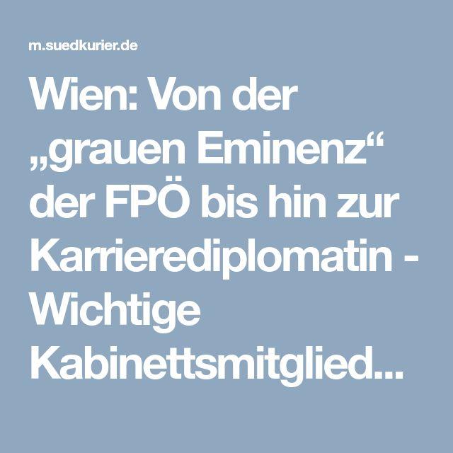"""Wien: Von der """"grauen Eminenz"""" der FPÖ bis hin zur Karrierediplomatin - Wichtige Kabinettsmitglieder der Rechtspopulisten in Österreich"""
