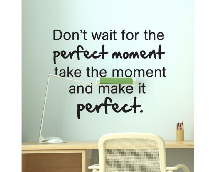 Don't wait for the perfect moment.., αυτοκόλλητο τοίχου , φράση