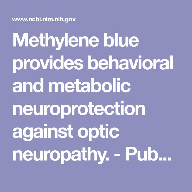 Methylene blue provides behavioral and metabolic neuroprotection against optic neuropathy.  - PubMed - NCBI