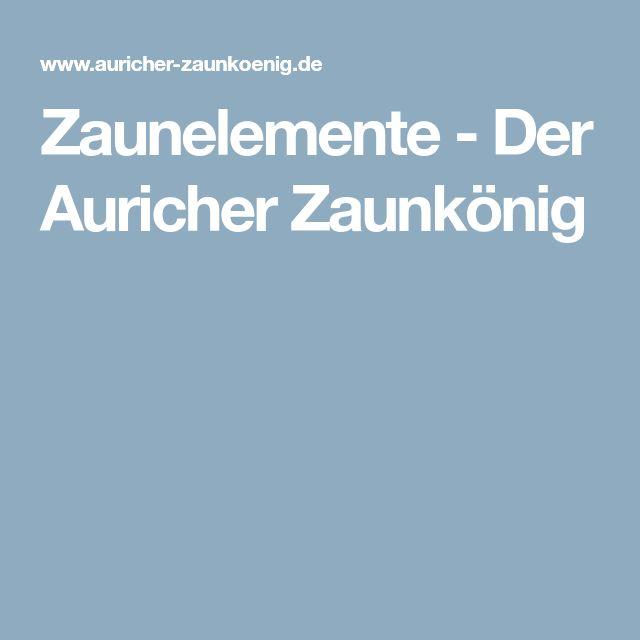 Zaunelemente - Der Auricher Zaunkönig