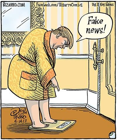 Me- I really, really wish the scale told lies ----  Image by Dan Piraro, - Fake News (Bizarro Comics)