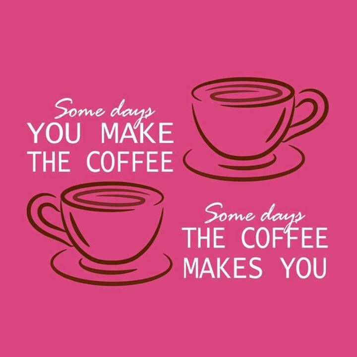 Some days you make the coffee & Mondays, the #coffee makes you... | Uneasy Like Monday Morning =)