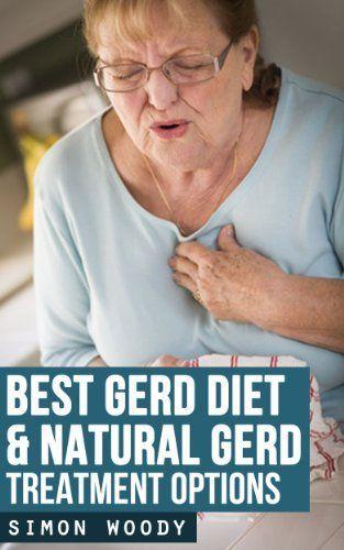 Best GERD Diet & Natural GERD Treatment Options by Simon Woody, http://www.amazon.com/dp/B00CI6L4VS/ref=cm_sw_r_pi_dp_Qfv1rb0HT3WXT