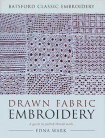 pulled thread embroidery | Drawn Fabric Embroidery A Guide to Pulled Thread Work Batsford Classic ...