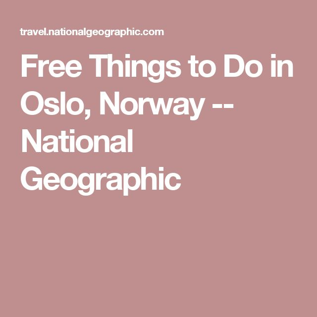 Free Things to Do in Oslo, Norway -- National Geographic