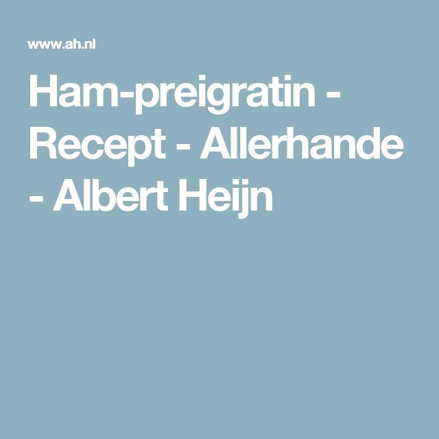Ham-preigratin - Recept - Allerhande - Albert Heijn