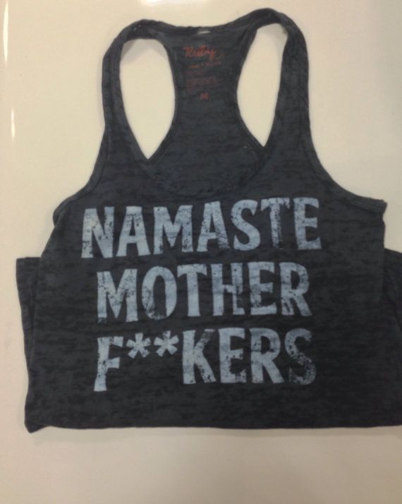 Namaste Mother Fkers Women's Tank Top Black by RubyLAclothing, $34.00