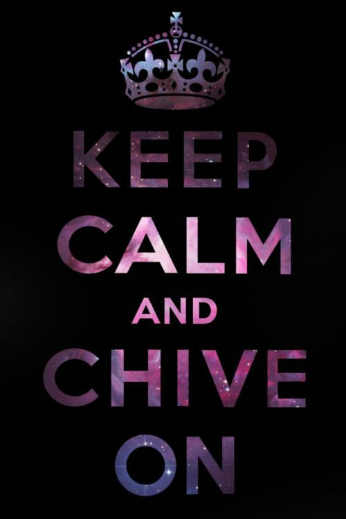 keep calm and chive on - Google Search