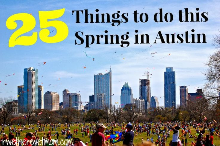 Top 25 Things to Do This Spring in Austin ~ 2014 - R We There Yet Mom? | Family Travel for Texas and beyond...