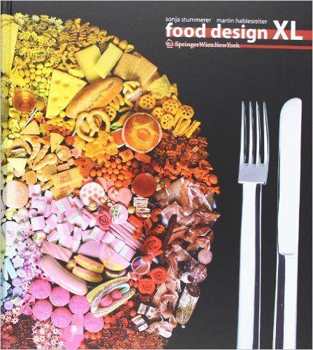 Food Design XL: Amazon.de: Sonja Stummerer, Martin Hablesreiter: Bücher