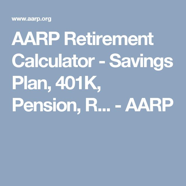 AARP Retirement Calculator - Savings Plan, 401K, Pension, R... - AARP