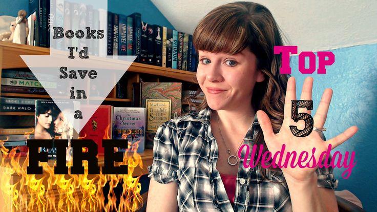 Top 5 Books I'd Save in a Fire