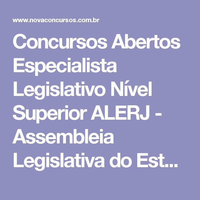 Concursos Abertos Especialista Legislativo Nível Superior ALERJ - Assembleia Legislativa do Estado do Rio de Janeiro em Rio de Janeiro