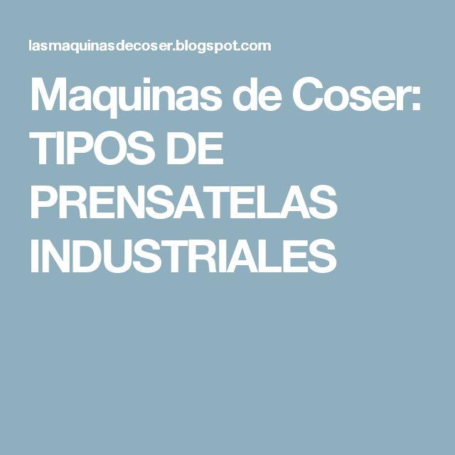 Maquinas de Coser: TIPOS DE PRENSATELAS INDUSTRIALES