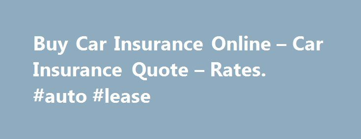 Buy Car Insurance Online – Car Insurance Quote – Rates. #auto #lease http://auto-car.nef2.com/buy-car-insurance-online-car-insurance-quote-rates-auto-lease/  #auto insurance quotes # Car Insurance Quote from 21st Century At 21st Century, we believe getting car insurance should be simple. We make it easy for you to get a free car insurance quote online. All we need from you is your zip code to start, and in minutes you could be saving hundreds of dollars on your car insurance. The process is…
