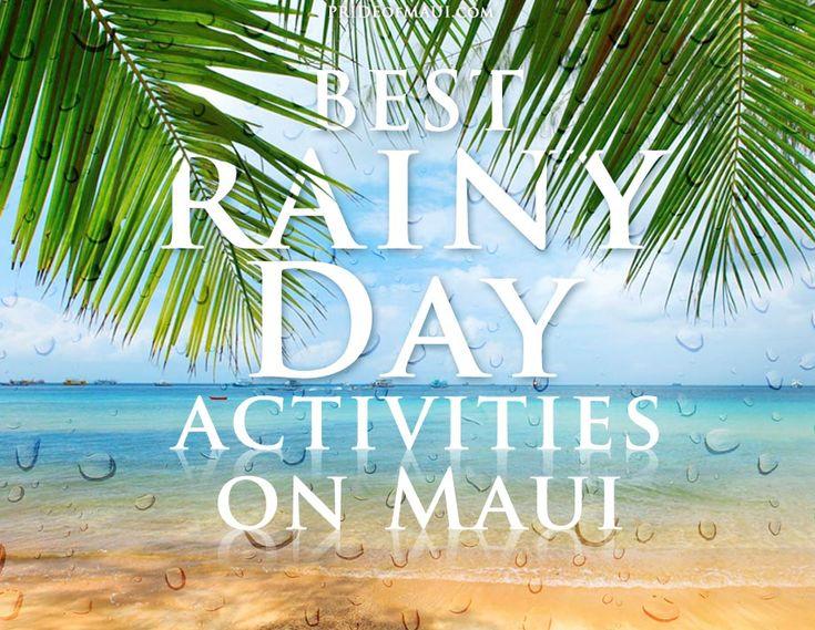 best rainy day activities on maui