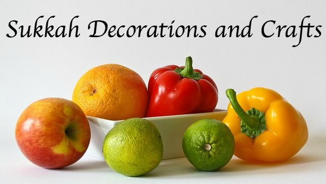 Sukkah Decorations and Crafts