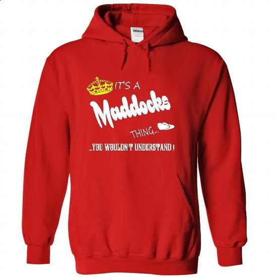Its a Maddocks Thing, You Wouldnt Understand !! tshirt, - #workout shirt #team shirt. ORDER NOW => https://www.sunfrog.com/Names/Its-a-Maddocks-Thing-You-Wouldnt-Understand-tshirt-t-shirt-hoodie-hoodies-year-name-birthday-5339-Red-48035032-Hoodie.html?68278
