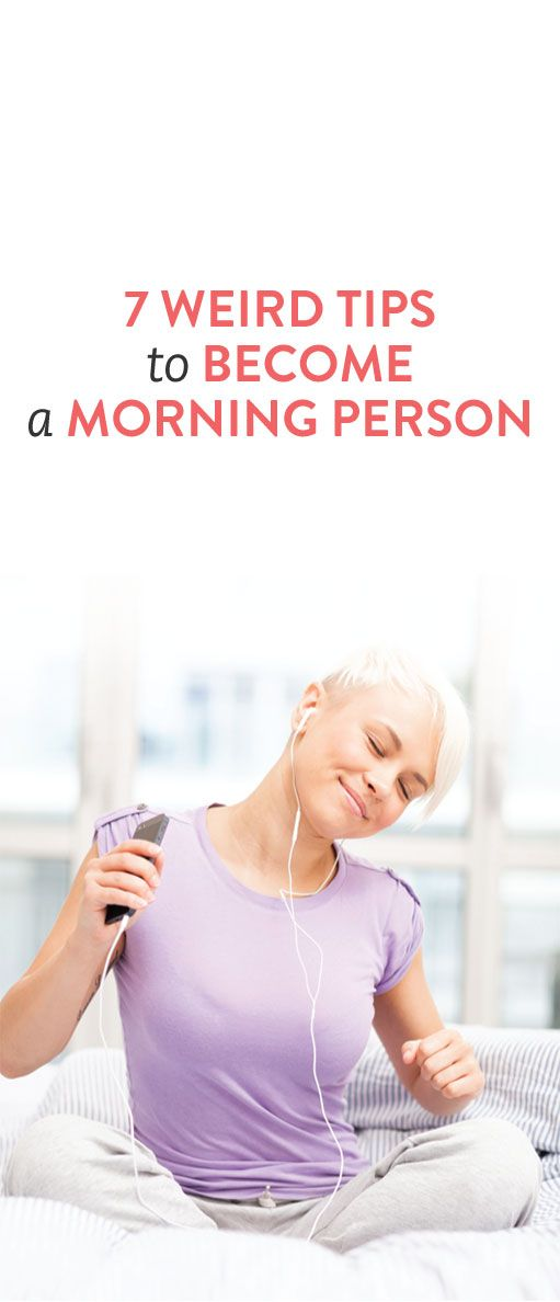 7 weird tips to become a morning person