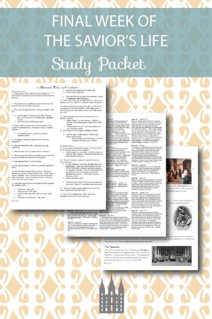 Free study packet about the final weeks of the Savior's life.  This is a really in-depth study!