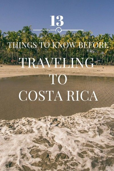 Travel tips for anyone planning a trip to Costa Rica!