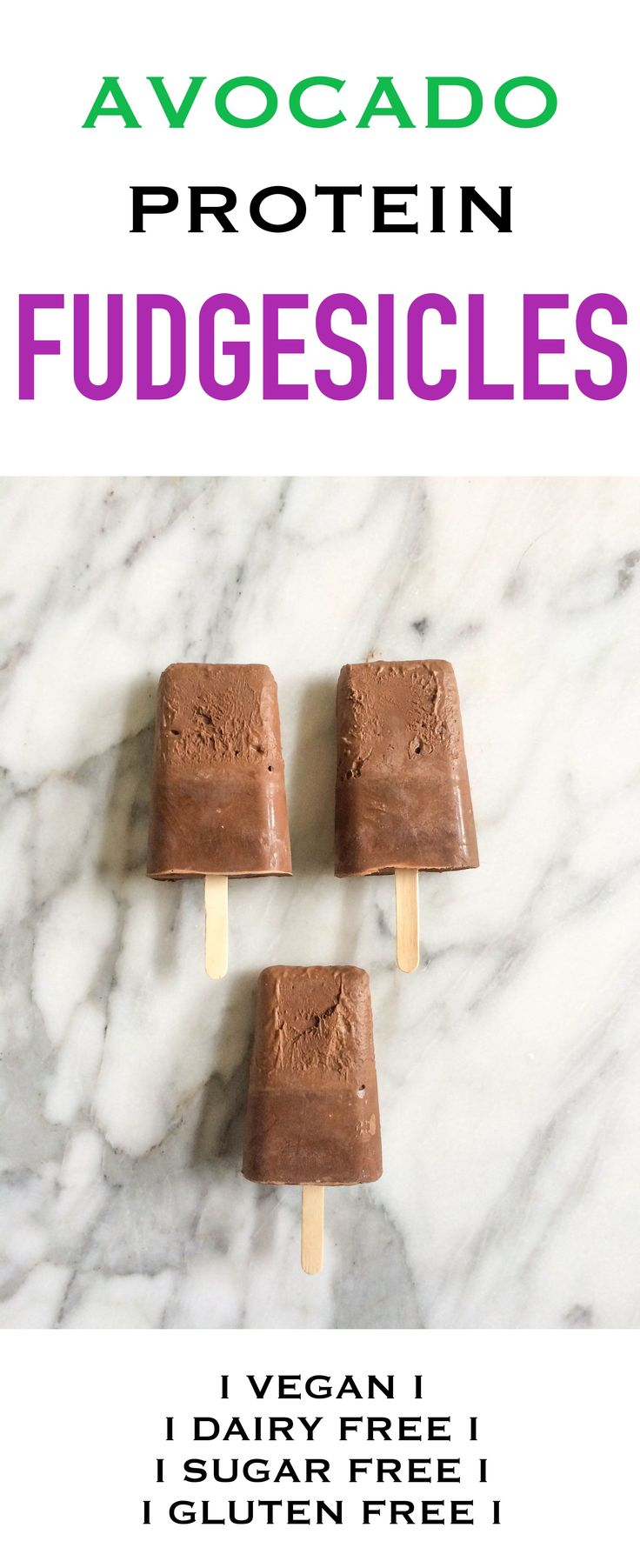 Healthy Avocado Protein Fudgesicles that are gluten free, dairy free, vegan and sugar free.