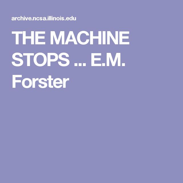 THE MACHINE STOPS ... E.M. Forster