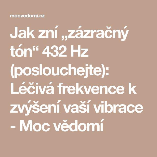 """Jak zní """"zázračný tón"""" 432 Hz (poslouchejte): Léčivá frekvence k zvýšení vaší vibrace - Moc vědomí"""