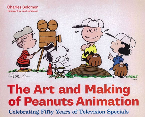 The Art and Making of Peanuts Animation  Charles Solomon  Chronicle Books