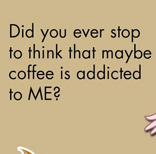 there is a mutual addiction between coffee and me