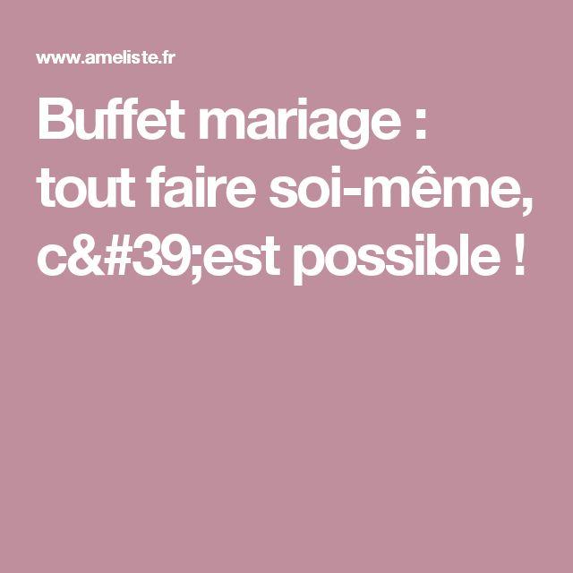 Buffet mariage : tout faire soi-même, c'est possible !