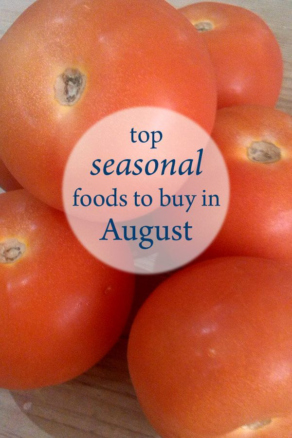 Top seasonal foods to buy in August. http://bit.ly/29Xwith