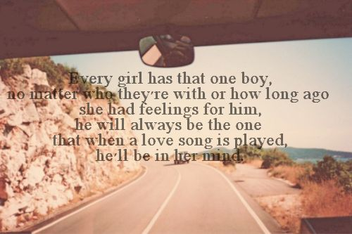 Every Girl Has That One Boy, No Matter Who They're Wih Or
