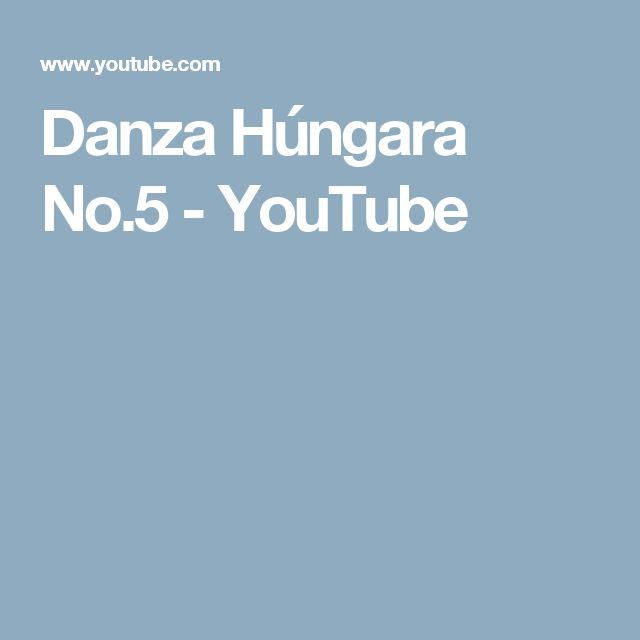 Danza Húngara No.5 - YouTube