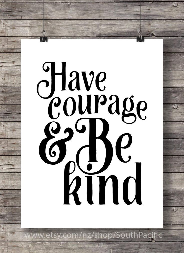"""Have courage, and be kind"""" Inspirational Printable wall art - typography graphic wall art gallery wall Instant download digital print"""