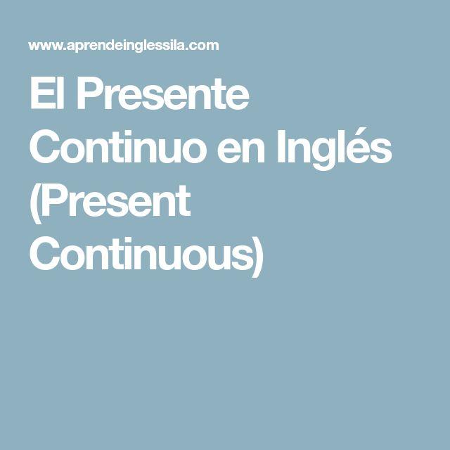El Presente Continuo en Inglés (Present Continuous)