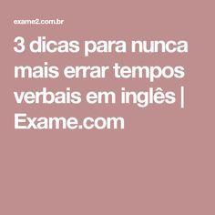3 dicas para nunca mais errar tempos verbais em inglês | Exame.com                                                                                                                                                                                 Mais