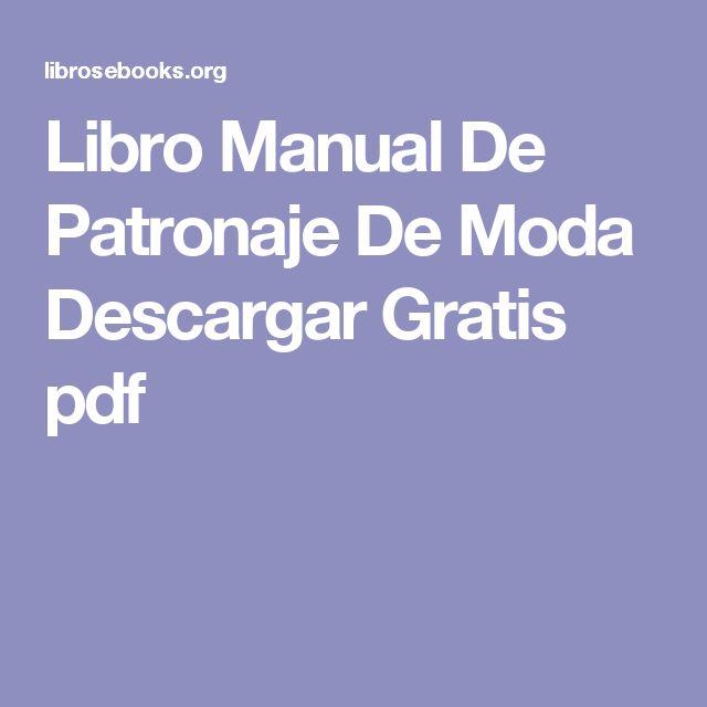 Libro manual de patronaje de moda descargar gratis pdf for Manual de muebleria pdf gratis